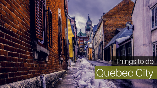 7 Best Things to Do in Quebec City