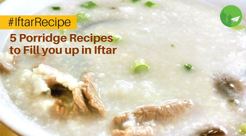 5 Porridge Recipes to Fill you up in Iftar