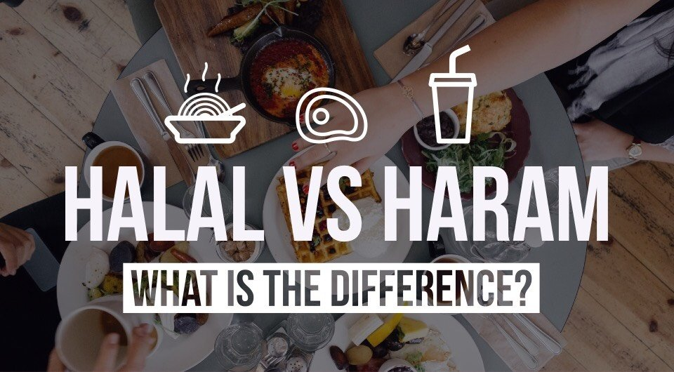 Halal vs Haram Food - What Is The Difference?