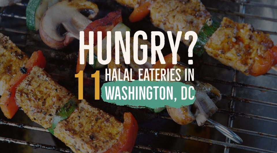 You'll Never Go Hungry With These 11 Halal Eateries in Washington, DC