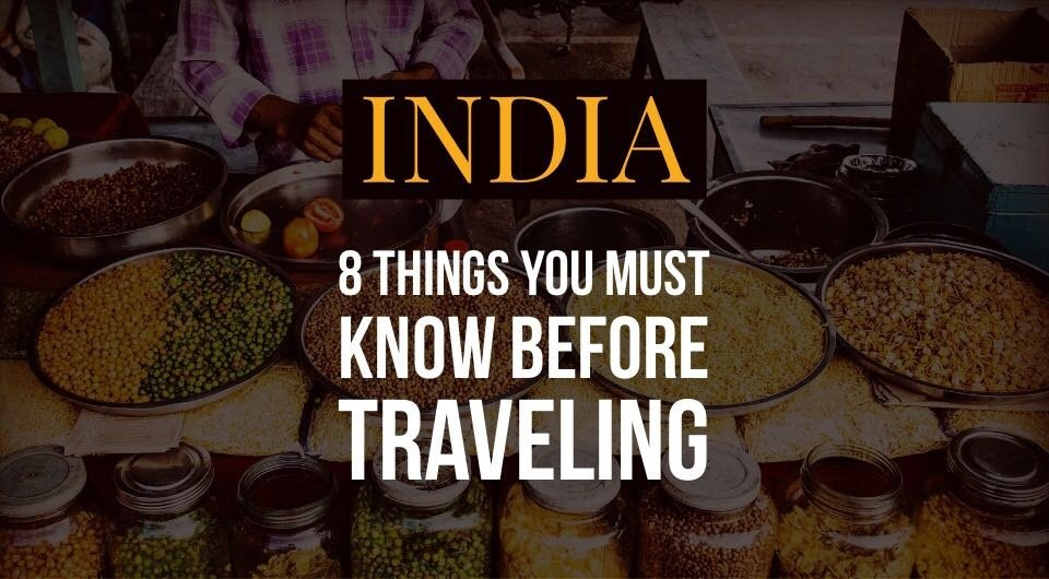 8 Things You Must Know When Traveling to India