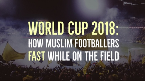 World Cup 2018: How Muslim Footballers Fast While On The Field