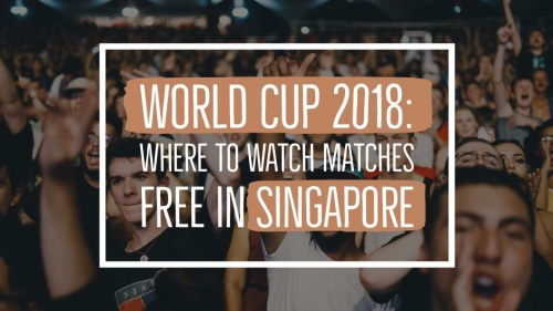 World Cup 2018: Here's Where You Can Watch FIFA World Cup 2018 At Almost No Cost At All In SG