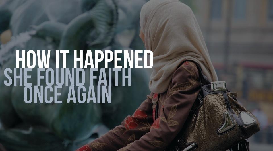 How It Happened: She Found Faith Once Again