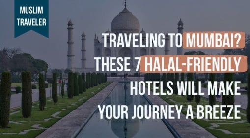 Mumbai: Traveling In This City Is A Breeze With These 7 Halal-Friendly Hotels