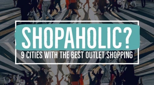 Check Out These 9 Cities With The Best Outlet Shopping If You Are Shopaholic