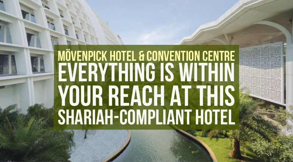 Mövenpick Hotel & Convention Centre KLIA: Everything Is Within Reach At This Shariah-Compliant Hotel