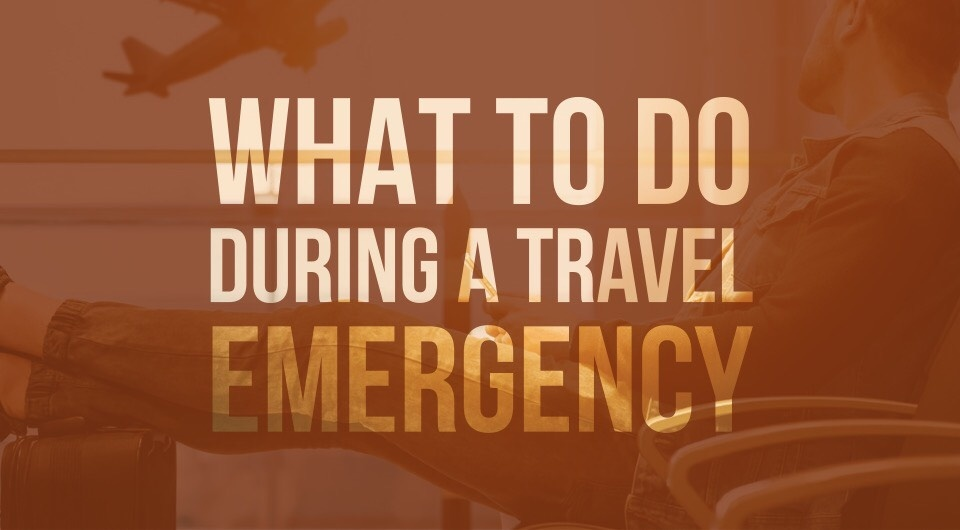 What To Do And Who To Call When You Encounter A Travel Disaster While On Your Trip