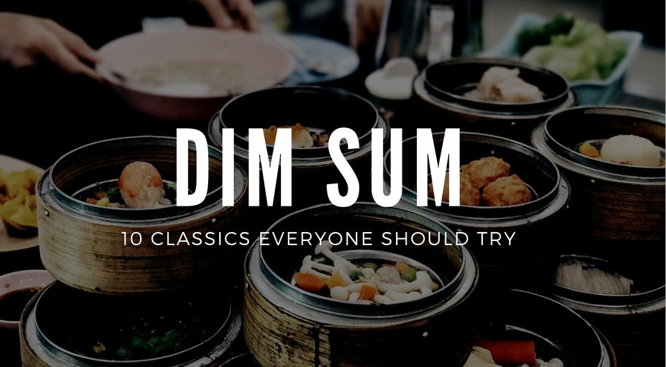 Not Yet A Dim Sum Fan? Try These Top 10 Classic Dim Sum Dishes & You'll Get Hooked!