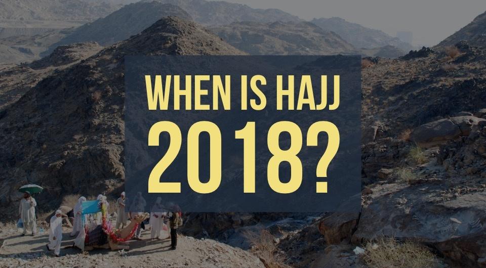 When is Hajj 2018?