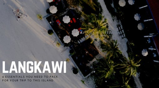 Getting Ready For Your Beach Holiday To Langkawi, Malaysia? 6 Things To Pack For The Sunny Island