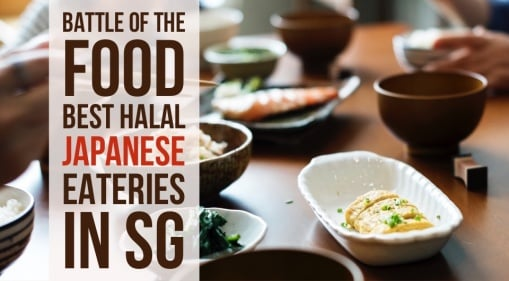 Battle of the Food: Best Halal Japanese Eateries In SG
