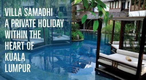 Villa Samadhi: A Private Holiday Within The Heart Of KL