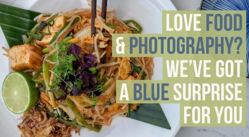 Do You Love Food & Photography? We've Got A Blue Surprise For You!