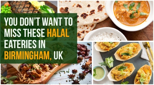 Birmingham: Check Out These Halal Eateries To Fill Up Your Tum Tum