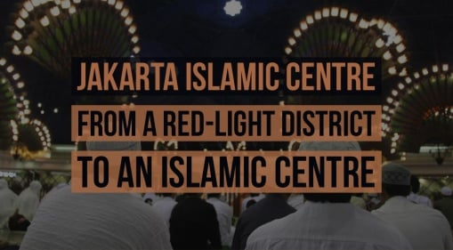 Jakarta Islamic Centre: From A Red-light District To An Islamic Centre In The Town of Jakarta, Indonesia