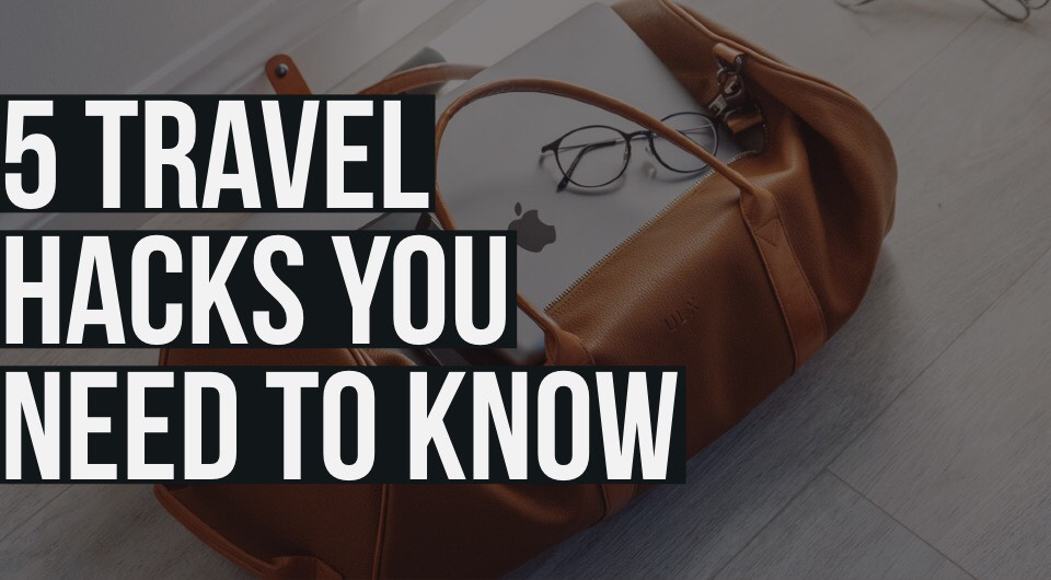 Still A Newbie When It Comes To Traveling? Here Are 5 Awesome Travel Hacks When Packing For Your Next Trip