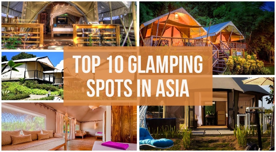 Glamorous Camping! You Need To Try These Top 10 Glamping Spots In Asia