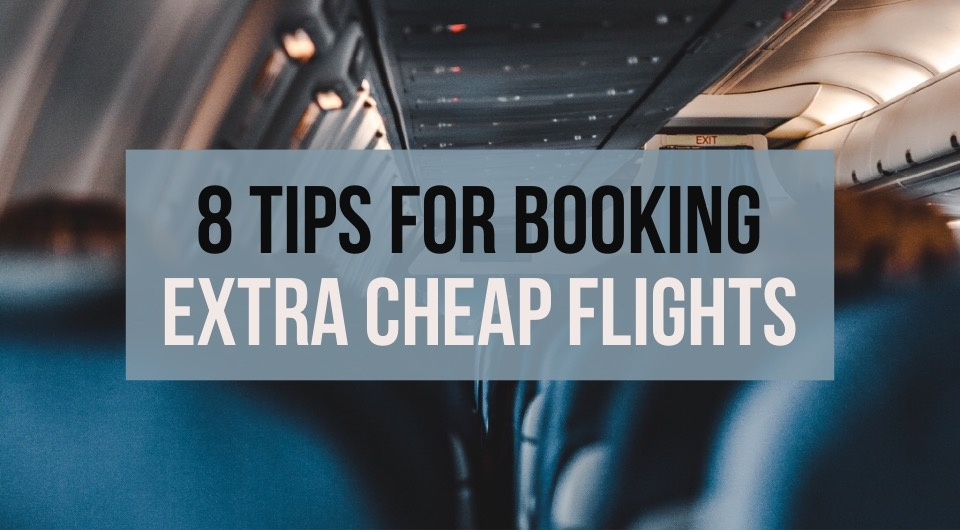8 Tips For Booking the Cheapest Flights For Your Next Holiday
