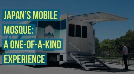 Japan's Mobile Mosque: Japan Is Geared Towards Giving A One-Of-A-Kind Experience For Its Muslim Travelers