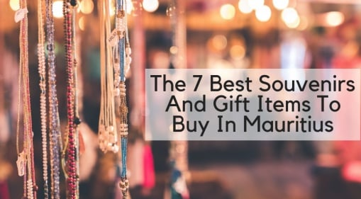 Spend Your Final Hours In Mauritius Buying 7 Souvenirs And Gifts That Are Rare Anywhere Else!
