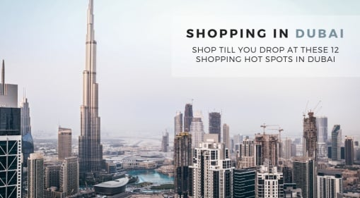 Shopping In Dubai: Spend Your Last Few Days In Dubai Shopping At These Amazing Malls & Souks!