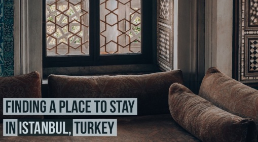 Istanbul For Your Next Holiday? Here's Your Guide To Finding A Place In Istanbul, Turkey