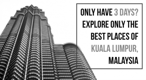 Discover KL In 3 Days Like A True Local With Fatin Days! Only The Best Places to Visit and Eat in Kuala Lumpur, Malaysia