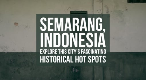 Hopping By Semarang For A Quick Getaway? Explore Semarang's Fascinating Historical Hot Spots