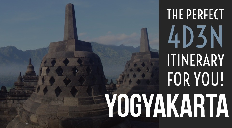 Yogyakarta: Plan With Ease With Our Ultimate 4D3N Itinerary!