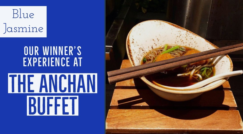 Find Out About Our Winner's Experience At Blue Jasmine's Anchan Buffet!