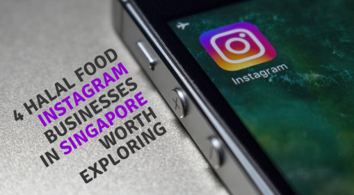 Scrolling For Food Online? Here Are 4 Halal Instagram Businesses in Singapore Worth Exploring!