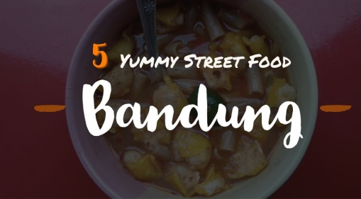 Planning A Vacation To Bandung? You Have To Try These 5 Halal Street Food!