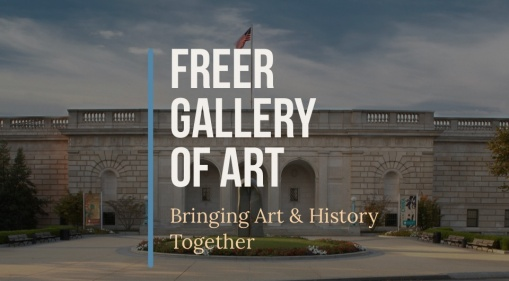 Freer Gallery Of Art: Bringing Art & History Together