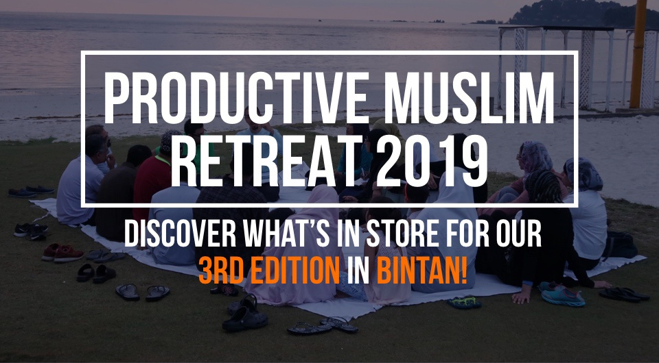 Productive Muslim Retreat 2019: Discover What's In Store For Our 3rd Edition in Bintan