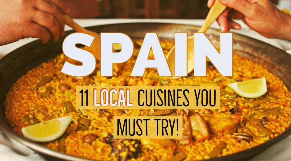 11 of Spain's Local Cuisines You Must Try On Your Next Visit!