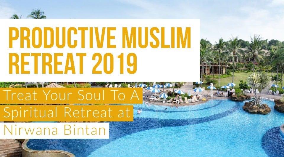 Productive Muslim Retreat: Treat Your Soul To A Spiritual Retreat at Nirwana Bintan