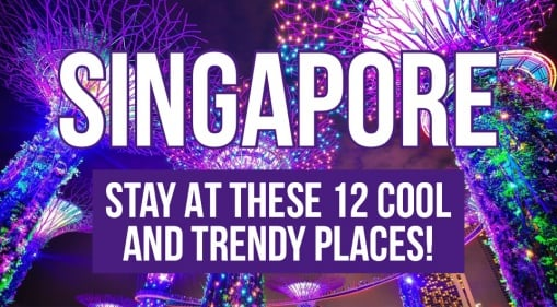 Have A Memorable Stay At These 12 Cool and Trendy Places In Singapore!