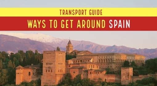 Transport Guide: Ways to get around Spain by Air, Rail and Road