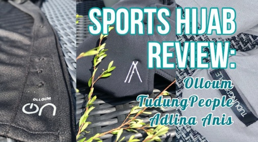 We Tried Sports Hijabs from Olloum, TudungPeople & Adlina Anis and Here's What We Think!