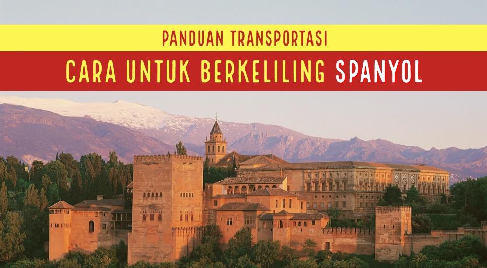 Panduan Transportasi: Cara Untuk Berkeliling Spanyol Melalui Udara, Kereta Dan Darat