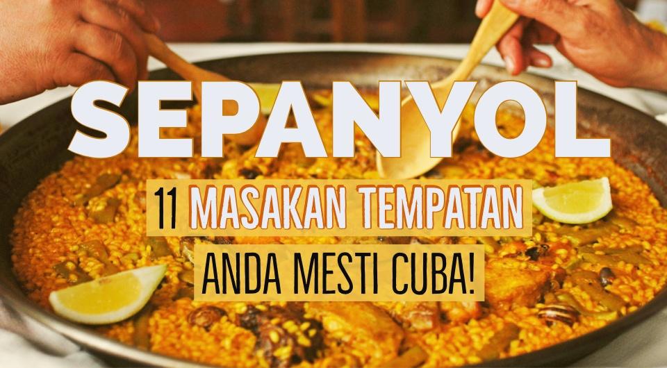 11 Masakan Tempatan Sepanyol Yang Mesti Dicuba Apabila Anda Melawat Ke Sini!