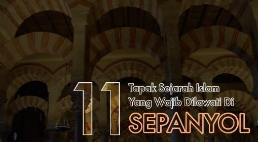 11 Tapak Sejarah Islam Yang Wajib Dilawati Di Sepanyol