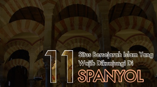11 Situs Bersejarah Islam yang Wajib Dikunjungi di Spanyol