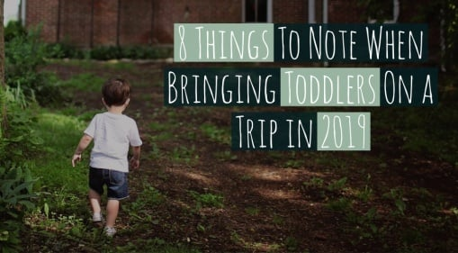 8 Things To Note When Your Cute Toddlers Are Tagging Along For A Vacation In 2019