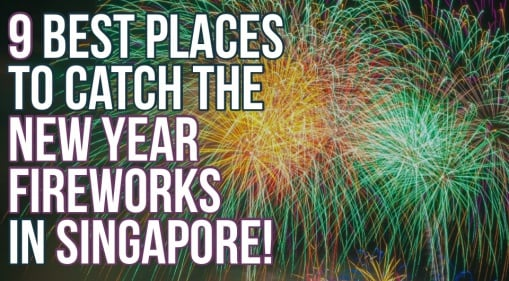 Let's Welcome 2019 With A Blast! Here Are 7 Places To Catch The New Year Fireworks In Singapore!