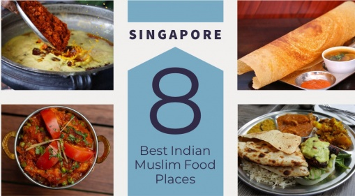 Singapore: Visit These 8 Food Places To Satisfy Your Indian-Muslim Food Cravings