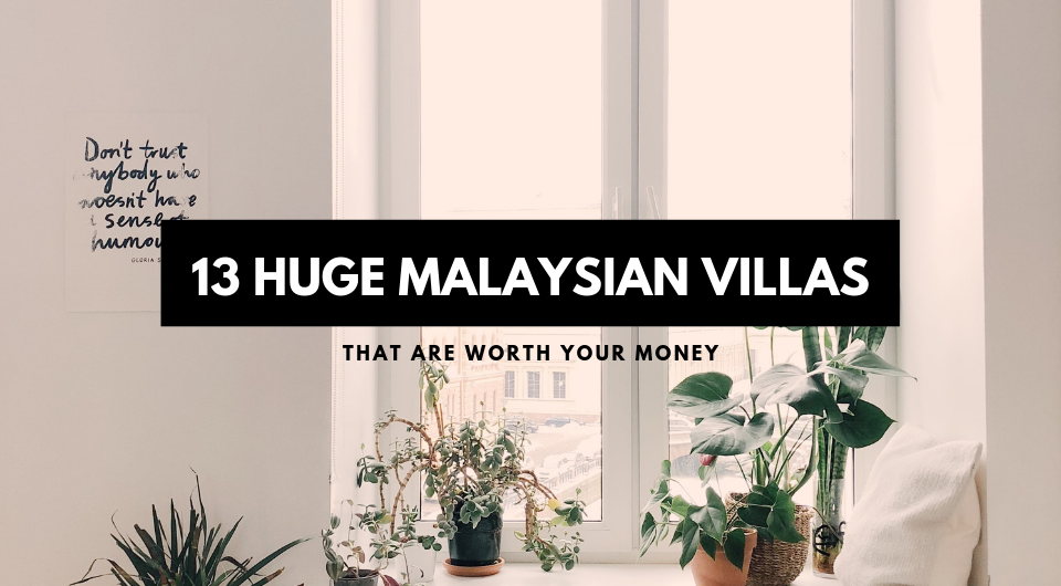 Traveling In A Big Group? 13 Huge Villas in Malaysia That Are Worth Every Penny