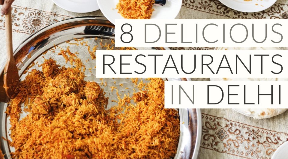 Your Trip To Delhi Will Not Be Complete Until You Try These 8 Delicious Halal Restaurants!