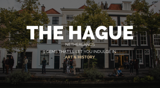 The Hague: 9 Gems That'll Let You Indulge In Art & History